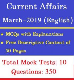 Current Affairs March 2019 - Descriptive and MCQs